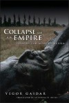 Collapse of an Empire: Lessons for Modern Russia - Yegor Gaidar