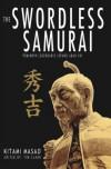 The Swordless Samurai: Pemimpin Legendaris Jepang Abad XVI - Kitami Masao, Tim Clark, S. Mardohar