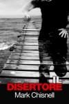 Il disertore (Italian Edition) - Mark Chisnell, Ina Uzzanu