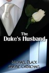 The Duke's Husband - Mychael Black,  Shayne Carmichael