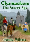 Chamaeleon: The Secret Spy - Lynda Wilcox