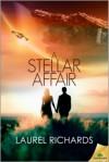 A Stellar Affair - Laurel Richards