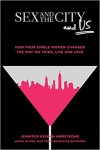 Sex and the City and Us: How Four Single Women Changed the Way We Think, Live, and Love - Jennifer Keishin Armstrong
