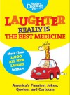 Laughter Really Is The Best Medicine: America's Funniest Jokes, Stories, and Cartoons - Reader's Digest Association