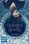 Spiegelstaub (Die Spiegel-Saga 2) - Ava Reed
