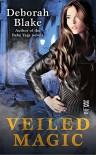 Veiled Magic - Deborah Blake