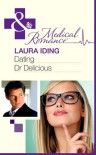 Dating Dr Delicious (Mills & Boon Medical) - Laura Iding