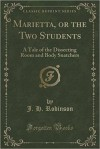 Marietta, Or, the Two Students: A Tale of the Dissecting Room and Body Snatchers - John Hovey Robinson
