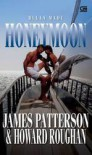 Honeymoon - Bulan Madu - James Patterson, B. Sendra Tanuwidjaya, Howard Roughan