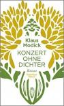 Konzert ohne Dichter - Klaus Modick