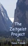 The Zeitgeist Project - Dave Folsom