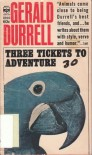 Three Tickets to Adventure - Gerald Durrell