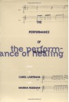 The Performance of Healing -