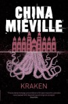 Kraken: An Anatomy - China Miéville