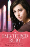 The Embittered Ruby - Nicole O'Dell