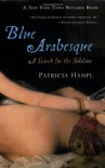 Blue Arabesque: A Search for the Sublime - Patricia Hampl