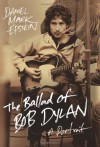 The Ballad of Bob Dylan: A Portrait - Daniel  Mark Epstein