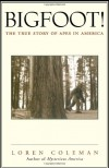 Bigfoot!: The True Story of Apes in America - Loren Coleman