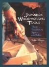 Japanese Woodworking Tools: Their Tradition, Spirit and Use - Toshio Odate