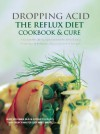 Dropping Acid: The Reflux Diet Cookbook & Cure - 'Jamie Koufman',  'Jordan Stern',  'Marc Michel Bauer'