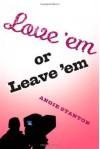 Love 'em or Leave 'em - Angie Stanton