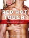 Red Hot Touch: A head-to-toe handbook for mind-blowing orgasms - Jaiya Hanauer, Jon Hanauer, Julie Jeffries