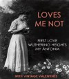 LOVES ME NOT (romance books for kindle) - Constance Garnett, Ivan Turgenev, Emily Brontë, Willa Cather, Beth Boyd