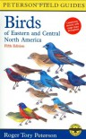 A Field Guide to the Birds of Eastern and Central North America (Peterson Field Guide Series) - Roger Tory Peterson, Roger Tory Peterson