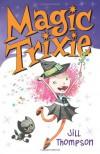 Magic Trixie - Jill Thompson