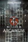 Clube Arcanum (Large Print Paperback) - Thomas Wheeler, João Henrique Pinto