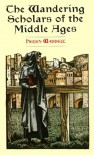 The Wandering Scholars of the Middle Ages - Helen Waddell