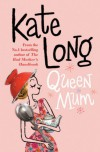 Queen Mum - Kate Long