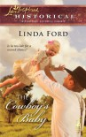 The Cowboy's Baby (Love Inspired Historical) - Linda Ford