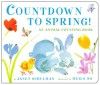 Countdown to Spring!: An Animal Counting Book - Janet Schulman, Meilo So