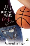 The You Know Who Girls: Freshman Year - Annameekee Hesik