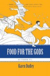 Food for the Gods - Karen Dudley