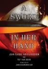 A Sword in Her Hand - Jean-Claude van Rijckeghem, Pat van Beirs, John Nieuwenhuizen
