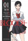 Blood+ Volume 1: First Kiss (Novel) (v. 1) - Ryo Ikehata