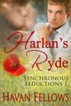 Harlan's Ryde (Synchronous Seductions #1) - Havan Fellows