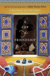 A Cup of Friendship - Deborah Rodriguez