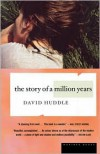 The Story of a Million Years - David Huddle