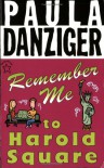 Remember Me to Harold Square - Paula Danziger