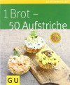 1 Brot – 50 Aufstriche - Tanja Dusy