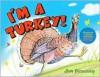 I'm A Turkey! - Jim Arnosky