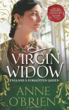 Virgin Widow: England's Forgotten Queen - Anne O'Brien