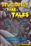Deliciously Dark Tales - J.E.   Thompson