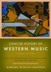 Concise History of Western Music (Fourth Edition) - Barbara Hanning