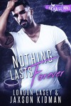 Nothing Lasts Forever - London Casey, Jaxson Kidman