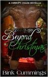 Beyond Christmas (Corrupt Chaos MC #2 - Novella) - Bink Cummings