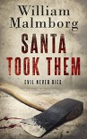 Santa Took Them - William Malmborg